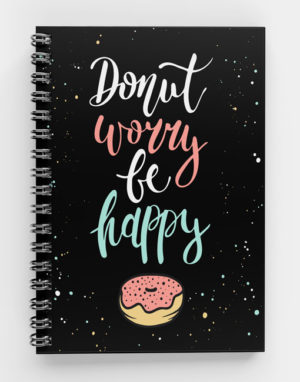 Donut Worry Be Happy Spiral Notebook CUS-03.1(w)