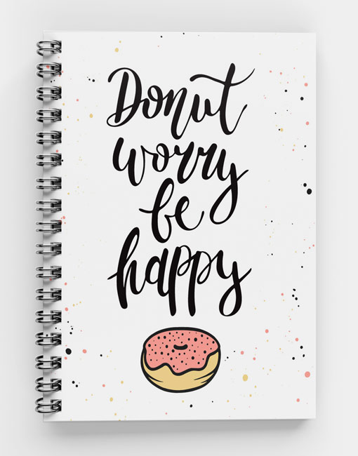 Donut Worry Be Happy Spiral Notebook CUS-03.2 (w)